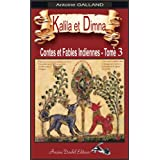 Kalila et Dimna  - Tome 3- (Illustré): Contes et Fables Indiennes de Bidpaï et de Lokman (Kalila et Dimna ou Les Contes et Fables Indiennes - Tome 3 (Illustré)) (French Edition)