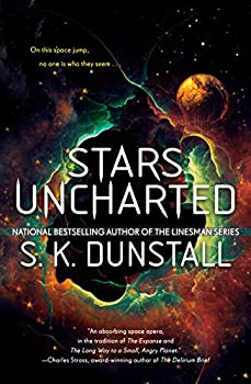 Stars Uncharted by S.K. Dunstall science fiction book reviews