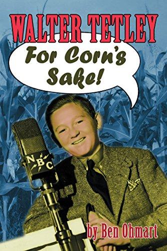Walter Tetley - For Corn's Sake (revised edition) por Ben Ohmart
