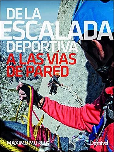 De la escalada deportiva A las vías de pared: Amazon.es ...