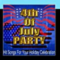 4th of July Party - Hit Songs For Your Holiday Celebration