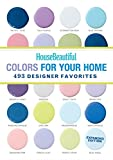 House Beautiful Colors for Your Home Expanded Edition: 493 Designer Favorites