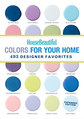Expanded House - House Beautiful Colors for Your Home Expanded Edition: 493 Designer Favorites