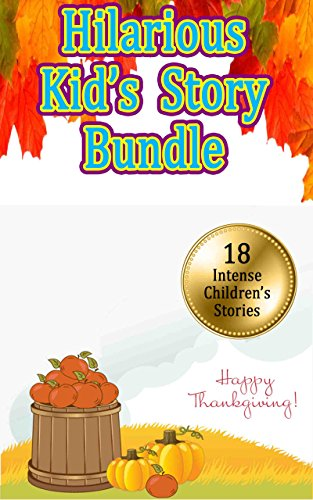 Hilarious Kid's Story Bundle: Funny Short Stories for Kids and
