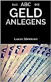 Das ABC des Geld Anlegens (German Edition)