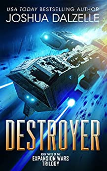 Destroyer (Expansion Wars Trilogy, Book 3) by [Dalzelle, Joshua, Dalzelle, Joshua]