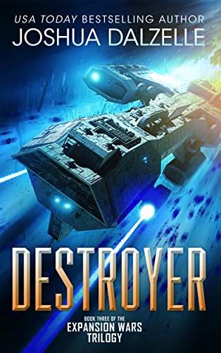Book: Destroyer (Expansion Wars Trilogy, Book 3) by Joshua Dalzelle