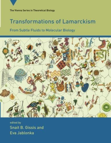 Transformations of Lamarckism: From Subtle Fluids to Molecular Biology (Vienna Series in Theoretical Biology)