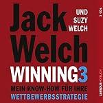 Winning 3: Mein Know-how für Ihre Wettbewerbsstrategie | Jack Welch