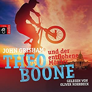 Theo Boone und der entflohene Mörder (Theo Boone 5) Hörbuch