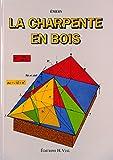 La Charpente en bois ~ Gilbert Émery