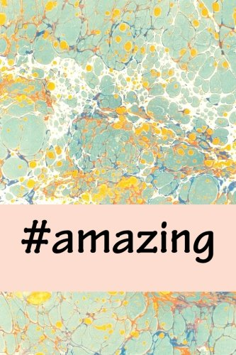 Read Online #amazing: A 6 x 9 Lined Journal Notebook PDF