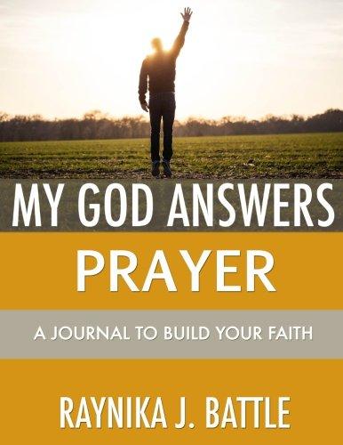 My God Answers Prayer: A Journal to Build Your Faith pdf epub