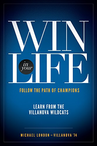 Win in Your Life: Follow the Path of Champions; Learn from the Villanova Wildcats