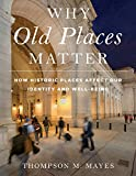 img - for Why Old Places Matter: How Historic Places Affect Our Identity and Well-Being (American Association for State and Local History) book / textbook / text book
