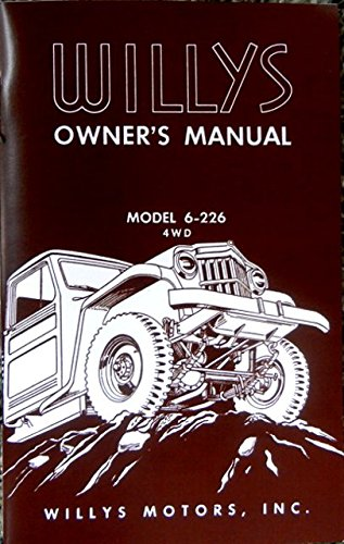 Download A MUST HAVE FOR OWNERS, MECHANICS & RESTORERS 1956 WILLYS JEEP FACTORY OWNERS OPERATING & INSTRUCTION MANUAL - USERS GUIDE - FOR Truck Model 6-226 4WD Four Wheel Drive pdf