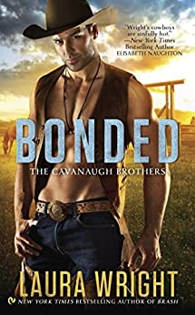 Bonded (The Cavanaugh Brothers) by [Wright, Laura]