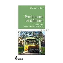 Paris tours et détours: Au rythme de ses stations de métro (- SDE) (French Edition)