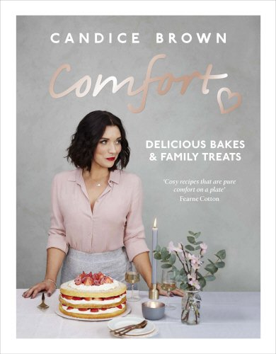 Comfort: Delicious Bakes & Family Treats British Bake Off Christmas