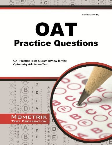 OAT Practice Questions: OAT Practice Tests & Exam Review for the Optometry Admission Test by OAT Exam Secrets Test Prep Team (2013) Paperback