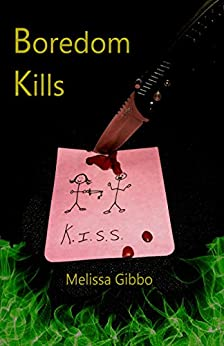 Boredom Kills by [Gibbo, Melissa]
