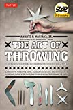 The Art of Throwing: The Definitive Guide to Thrown Weapons Techniques [DVD