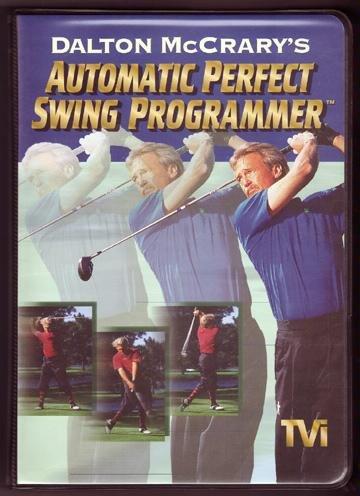 "Dalton McCrary's Automatic Perfect Swing System Including: ""The Automatic Perfect Swing Programmer."" 2-VHS Box Set"