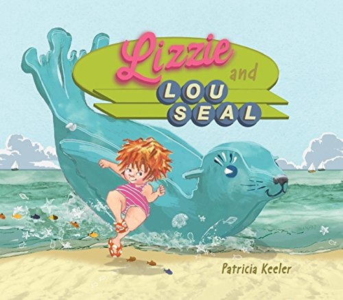 Lizzie and Lou Seal by [Keeler, Patricia]