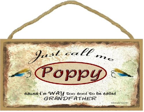 Just Call Me Poppy I'm Too Cool To Be Called Grandfather Fishing Lures SIGN Plaque 5X10