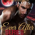 Ever After Series: Paranormal Romance Box Set | A. C. James