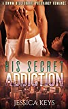 His Secret Addiction (Contemporary Interracial Pregnancy Romance Book 1)