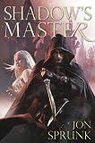 """""""Shadow's Master"""" av Jon Sprunk"""