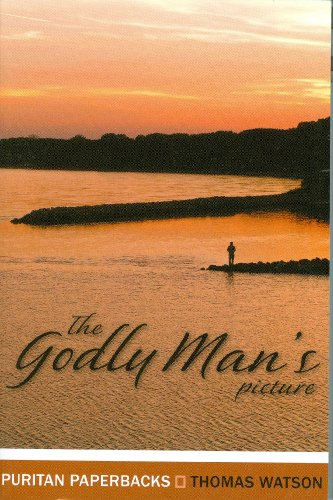 The Godly Man's Picture (Puritan - Of Men Pictures