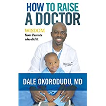 How to Raise a Doctor: Wisdom From Parents Who Did It