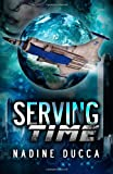 Serving Time, Nadine Ducca, 1482646269