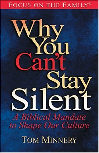 Why You Can't Stay Silent: A Biblical Mandate to Shape Our Culture (Focus on the Family) pdf epub