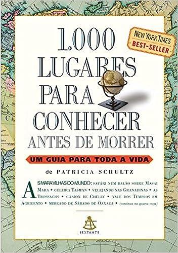 1000 Lugares Para Conhecer Antes de Morrer Em Portugues do Brasi: Amazon.es: Patricia Shultz: Libros
