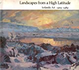 Landscapes from a High Latitude : Icelandic Art, 1909-1989, , 0853315736