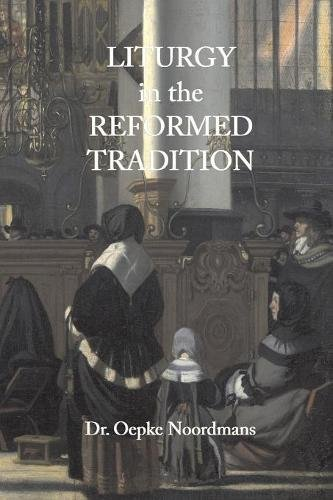 Download Liturgy in the Reformed Tradition ebook