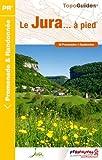 Le Jura... à pied : 46 promenades et randonnées