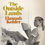 The Outside Lands | Hannah Kohler