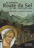 En suivant la route du sel : Retables et peintures murales. A la découverte de la peinture religieuse primitive de la Vallée du Paillon à la Haute Vallée de la Roya