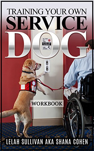 Workbook for Training Your Own Service Dog - Book 1: To Be Used with 30 Day Intensive Training Course (Book 1)