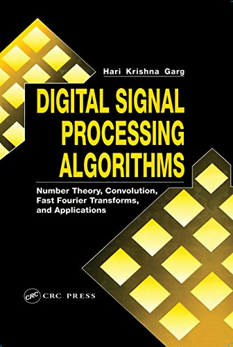Digital Signal Processing Algorithms: Number Theory, Convolution, Fast Fourier Transforms, and Applications (Computer Science & Engineering Book 9) (Application Of Fourier Transform In Signal Processing)