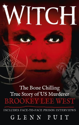 Witch: The Bone Chilling True Story of US Murderer Brookey Lee West -