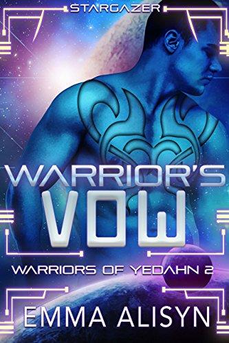Warrior's Vow: A Stargazer Alien Fantasy Romance (Warriors of Yedahn Book 2) (Ice Melt Candy)