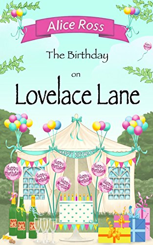 [BEST] The Birthday on Lovelace Lane: More fun and frolics with the street's residents (Lovelace Lane, Book [T.X.T]