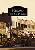 img - for Midland: The Way We Were (MI) (Images of America) by Virginia Florey (2001-07-15) book / textbook / text book