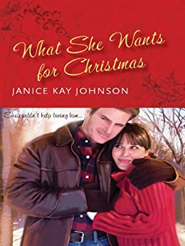 What She Wants for Christmas by [Johnson, Janice Kay]
