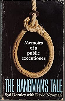The Hangman S Tale Memoirs Of A Public Executioner border=